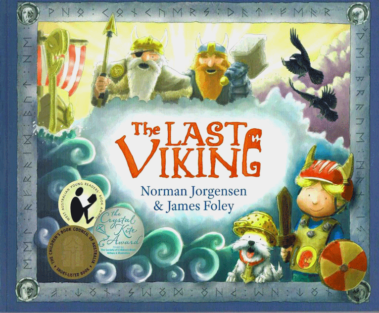 The Last Viking ISBN 9781921888106 (Hardback) ISBN 9781925163155 (Paperback) Picture Book (235 x 295x 10 mm) (Hardback) $25.00 Picture Book (235 x 295 x 4 mm) (Paperback) $17.00 Illustrated by James Foley 32 Pages Fremantle Press Publisher. Years 2011, 2015