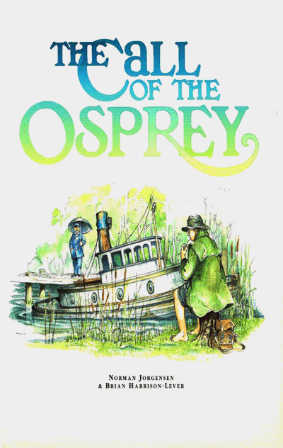 The Call of the Osprey ISBN 1 92073 185 7 Picture Book (225 x 279 x 10) $25.00 Illustrated by Brian Harrison-Lever 32 Pages Fremantle Press 2004